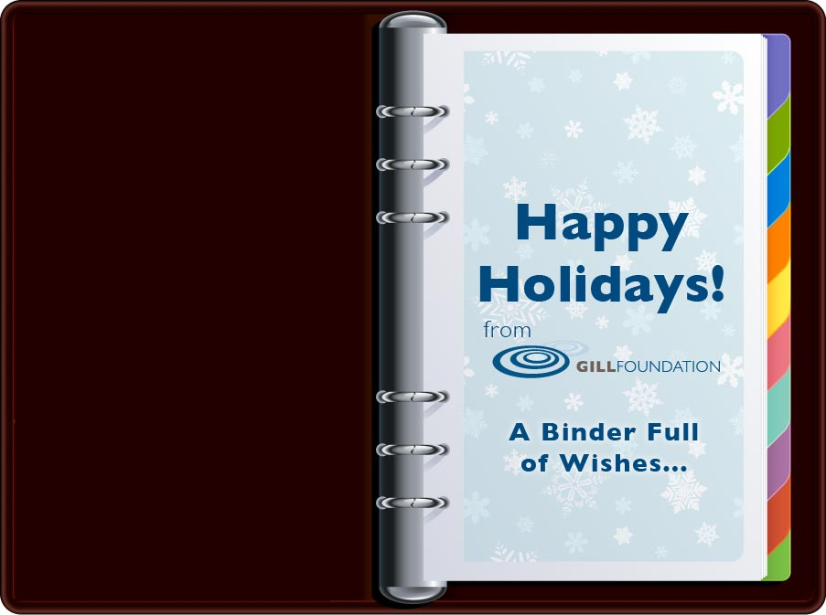 Happy Holidays! From Gill Foundation