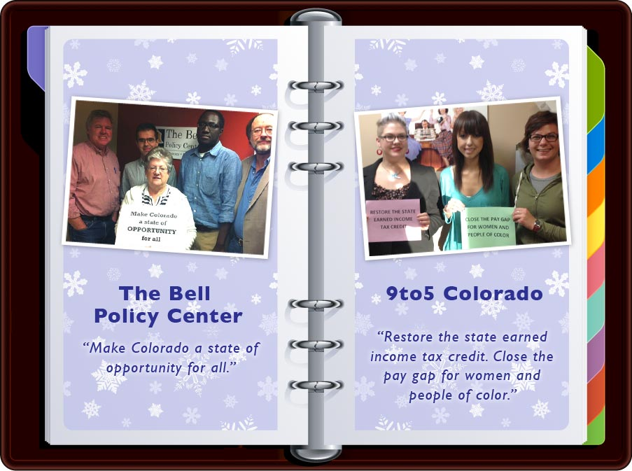 """Bell Policy Center: """"make Colorado a state of Opportunity for all"""" / 9 to 5 Colorado: """"Restore the state earned income tax credit. Close the pay gap for women and people of color."""""""