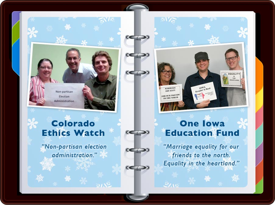 """Colorado Ethics Watch: """"Non-partisan Election Administration"""" / One Iowa Education Fund: """"Marriage Equality for our friends to the North. Equality in the Heartland."""""""