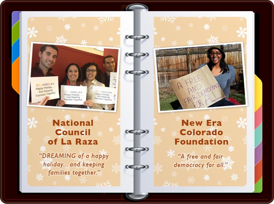 """National Council of La Raza: """"Dreaming of a Happy Holiday... And Keeping Families Together"""" / New Era Colorado: """"A Free and Fair Democracy for All"""""""