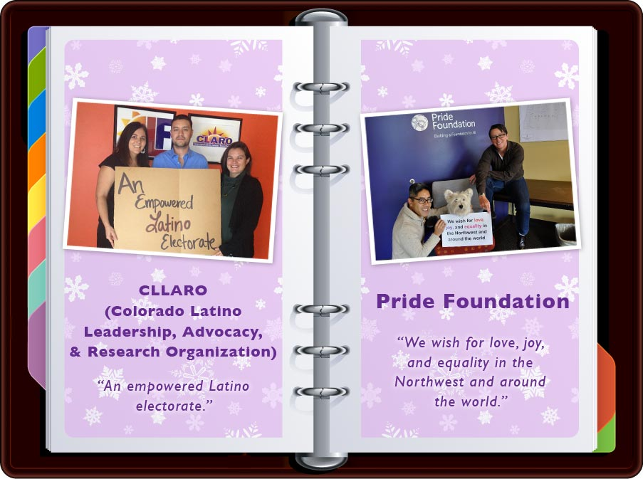 """Colorado Latino Leadership, Advocacy, & Research Organization (CLLARO): """"An Empowered Latino Electorate"""" / Pride Foundation: """"We wish for love, joy, and equality in the Northwest and around the world."""""""